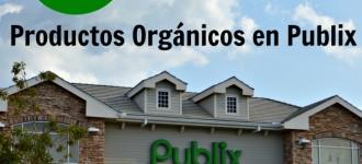 13 consejos para ahorrar en Productos Orgánicos en Publix