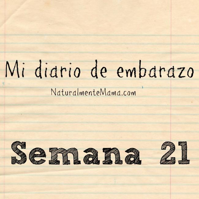 Mi diario de embarazo | Semana 21