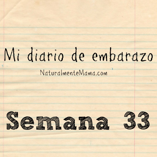 Mi diario de embarazo | Semana 33